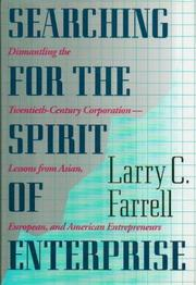 SEARCHING FOR THE SPIRIT OF ENTERPRISE by Larry C. Farrell