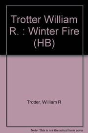WINTER FIRE by William R. Trotter