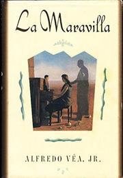 LA MARAVILLA by Alfredo Véa Jr.