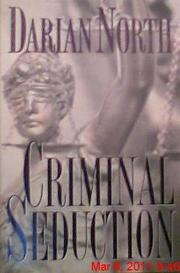 CRIMINAL SEDUCTION by Darian North