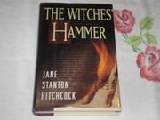 THE WITCHES' HAMMER by Jane Stanton Hitchcock