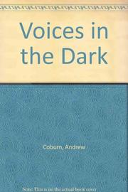 VOICES IN THE DARK by Andrew Coburn
