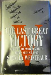 THE LAST GREAT VICTORY by Stanley Weintraub