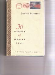 36 VIEWS OF MOUNT FUJI by Cathy N. Davidson
