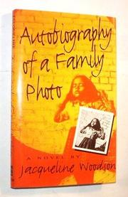 AUTOBIOGRAPHY OF A FAMILY PHOTO by Jacqueline Woodson