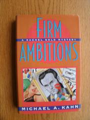 FIRM AMBITIONS by Michael A. Kahn