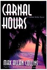 CARNAL HOURS by Max Allan Collins