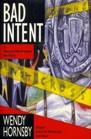 BAD INTENT by Wendy Hornsby