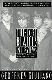 THE LOST BEATLES INTERVIEWS by Geoffrey Giuliano