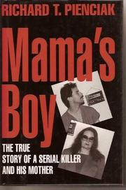 MAMA'S BOY by Richard T. Pienciak