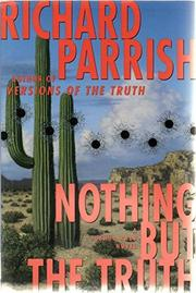 NOTHING BUT THE TRUTH by Richard Parrish