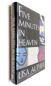FIVE MINUTES IN HEAVEN by Lisa Alther