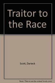 TRAITOR TO THE RACE by Darieck Scott