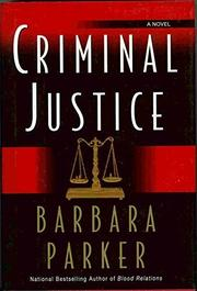 CRIMINAL JUSTICE by Barbara Parker