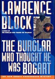 THE BURGLAR WHO THOUGHT HE WAS BOGART by Lawrence Block