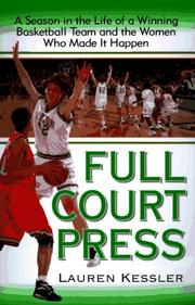 FULL COURT PRESS by Lauren Kessler