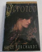 DEVOTED by Alice Borchardt