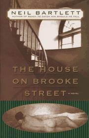 THE HOUSE ON BROOKE STREET by Neil Bartlett