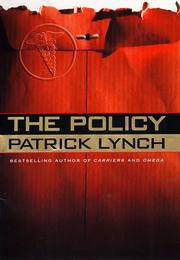 THE POLICY by Patrick Lynch