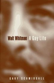 WALT WHITMAN by Gary Schmidgall