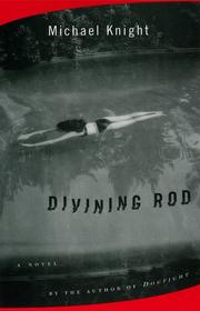DIVINING ROD by Michael Knight