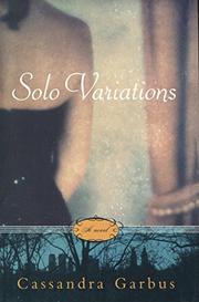 SOLO VARIATIONS by Cassandra Garbus