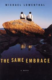 THE SAME EMBRACE by Michael Lowenthal