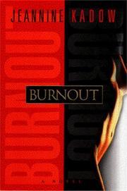 BURNOUT by Jeannine Kadow