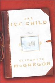 THE ICE CHILD by Elizabeth McGregor