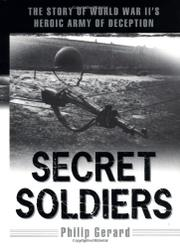 SECRET SOLDIERS by Philip Gerard