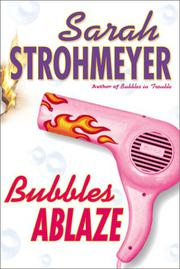 BUBBLES ABLAZE by Sarah Strohmeyer