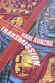 TRANSMISSION by Hari Kunzru
