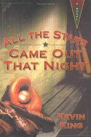 ALL THE STARS CAME OUT THAT NIGHT by Kevin King