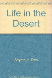 LIFE IN THE DESERT by Tres Seymour