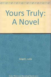 YOURS TRULY by Judie Angell