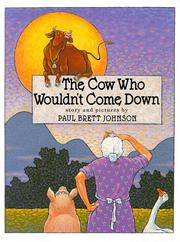 THE COW WHO WOULDN'T COME DOWN by Paul Brett Johnson