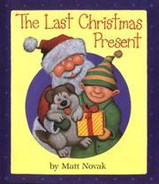 THE LAST CHRISTMAS PRESENT by Matt Novak