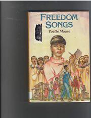 FREEDOM SONGS by Yvette Moore