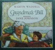 GRANDMA'S BILL by Martin Waddell