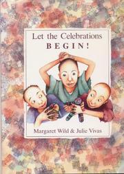 LET THE CELEBRATIONS BEGIN! by Margaret Wild