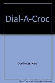 DIAL-A-CROC by Mike Dumbleton
