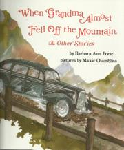 WHEN GRANDMA ALMOST FELL OFF THE MOUNTAIN AND OTHER STORIES by Barbara Ann Porte