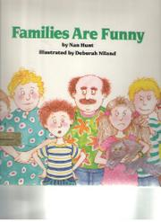 FAMILIES ARE FUNNY by Nan Hunt