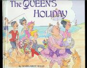 THE QUEEN'S HOLIDAY by Margaret Wild