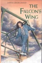 THE FALCON'S WING by Dawna Lisa Buchanan