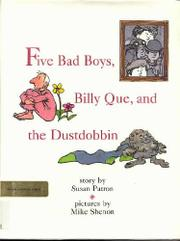 FIVE BAD BOYS, BILLY QUE, AND THE DUSTDOBBIN by Susan Patron
