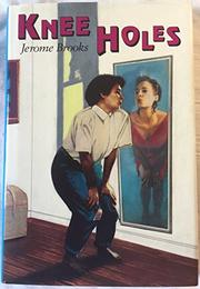 KNEE HOLES by Jerome Brooks