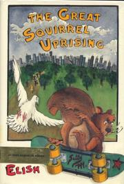 THE GREAT SQUIRREL UPRISING by Dan Elish