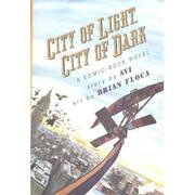 CITY OF LIGHT, CITY OF DARK by Avi