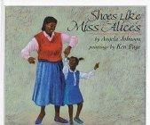 SHOES LIKE MISS ALICE'S by Angela Johnson